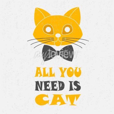 Posters Tout ce dont vous avez besoin est un chat